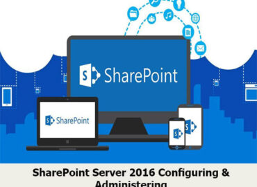 SharePoint Server 2016 Configuring & Administering